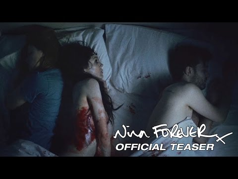 NINA FOREVER - Official Trailer (UNRATED) - Now In Theatres & On Demand