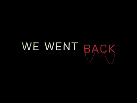 WE WENT BACK - Launch Trailer