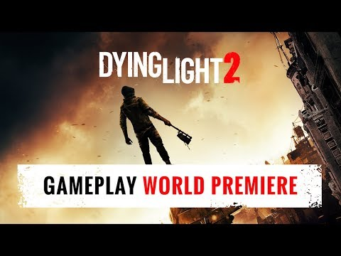 Dying Light 2 - E3 2018 Gameplay World Premiere