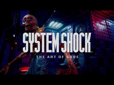 """System Shock """"The Art of Gore"""" Dismemberment Feature - Nightdive Studios"""