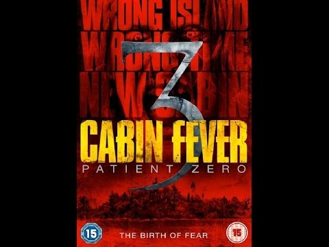 Cabin Fever 3: Patient Zero