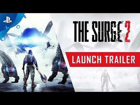 The Surge 2 - Launch Trailer | PS4