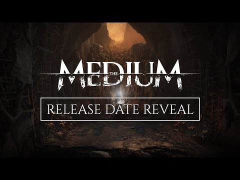 The Medium - Release Date Reveal