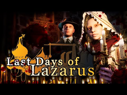 LAST DAYS OF LAZARUS - Official Trailer - UPCOMING HORROR GAME