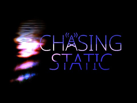 Chasing Static - Reveal Trailer