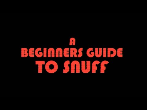 A Beginner's Guide to Snuff (trailer)
