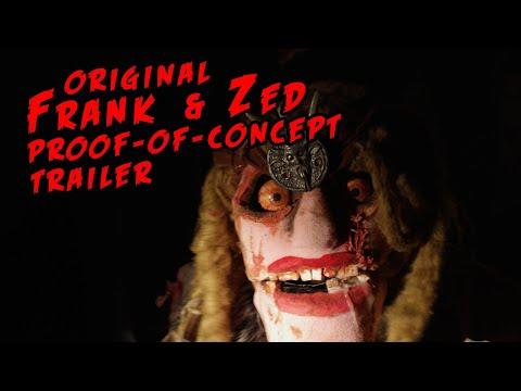 Frank & Zed: Original Proof-of-Concept Test Trailer