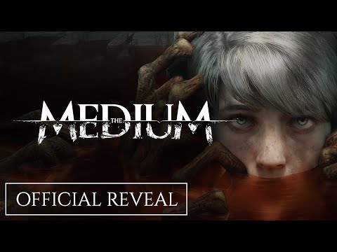 The Medium - Official Reveal with Gameplay