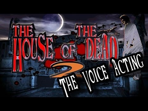 The House Of The Dead 2: The Voice Acting