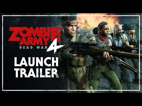 Zombie Army 4: Dead War – Launch Trailer | PC, PlayStation 4, Xbox One