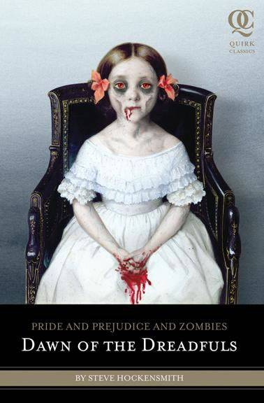 Dawn of the Dreadfuls - Prequel Pride and Prejudice and Zombies