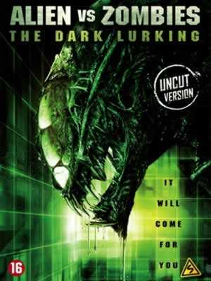 The Dark Lurking - Alien vs. Zombies