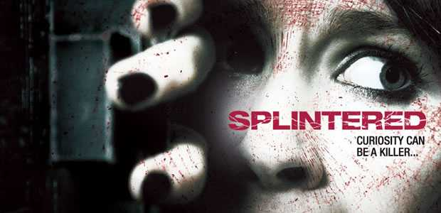 Splintered curiosity can be a killer Recensie: Splintered (2010, Simeon Halligan)