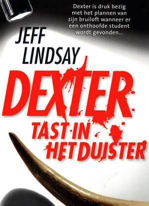 boek: dexter tast in het-duister - jeff-lindsay