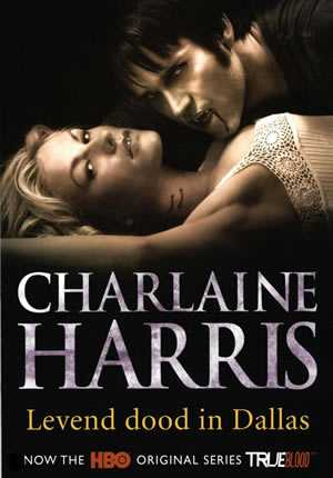 Charlaine Harris - Levend dood in Dallas (True Blood boek 2)
