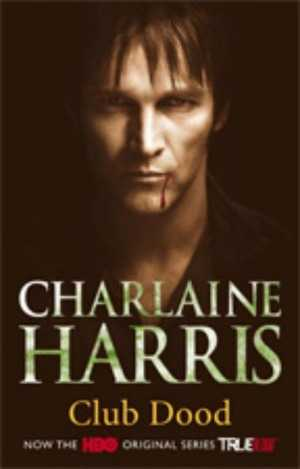 True Blood boek 3: Club Dood - Charlaine Harris