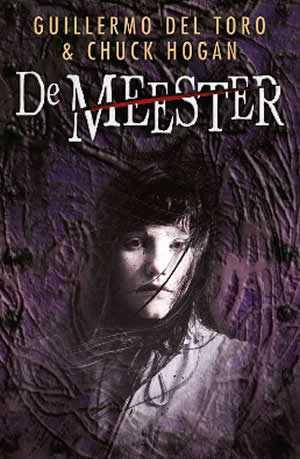 De Meester (Guillermo Del Toro / Chuck Hogan)