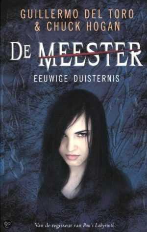 Demeestereeuwigeduisternis 300x472 Recensie: De Meester: Eeuwige Duisternis (Guillermo Del Toro en Chuck Hogan)