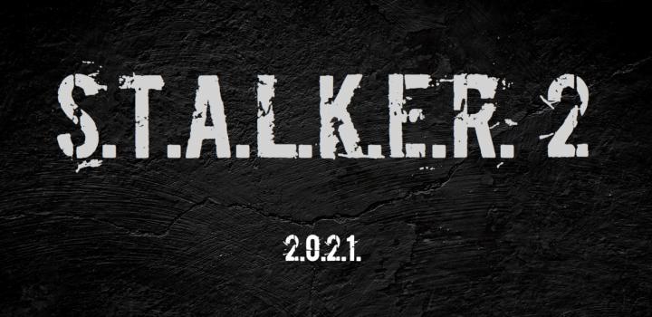 S.T.A.L.K.E.R. 2 - 2021