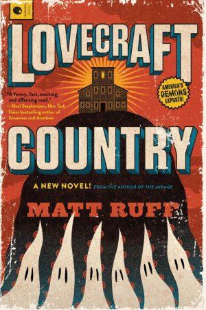 Lovecraft Country 2016 Matt Ruff