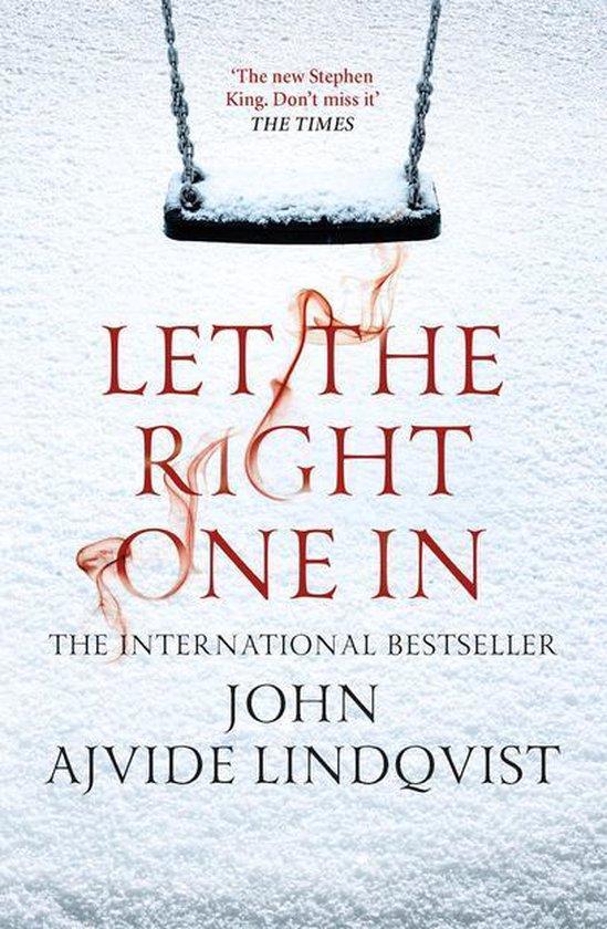John Ajvide Lindqvist' boek: Let The Right One In